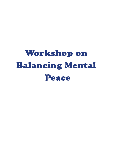 Workshop on Balancing Mental Peace and Health